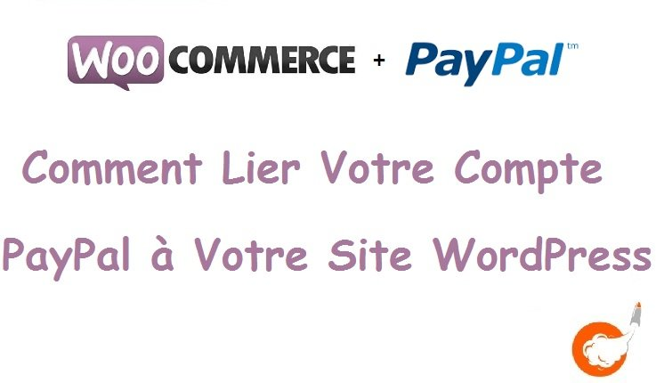 Comment Lier Votre Compte PayPal à Votre Site WordPress - Conception E-commerce